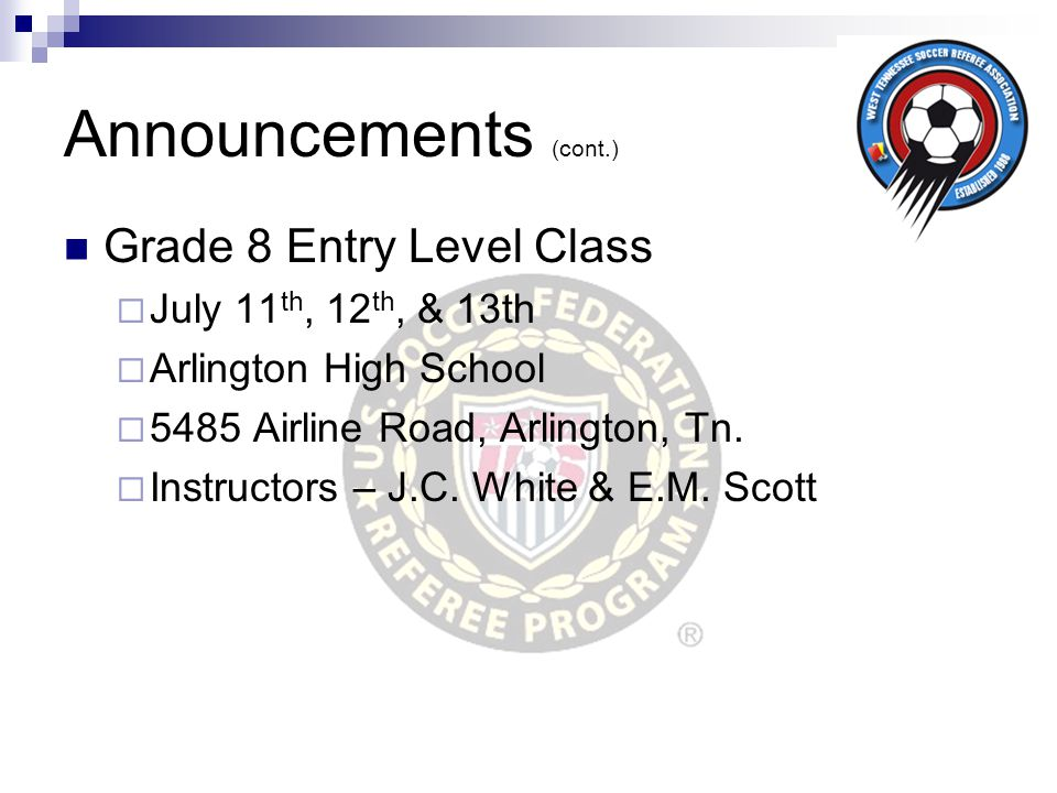 Announcements (cont.) Grade 8 Entry Level Class