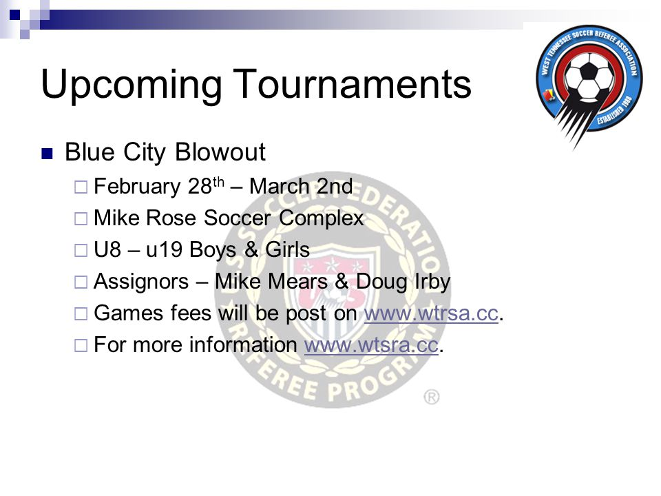 Upcoming Tournaments Blue City Blowout February 28th – March 2nd