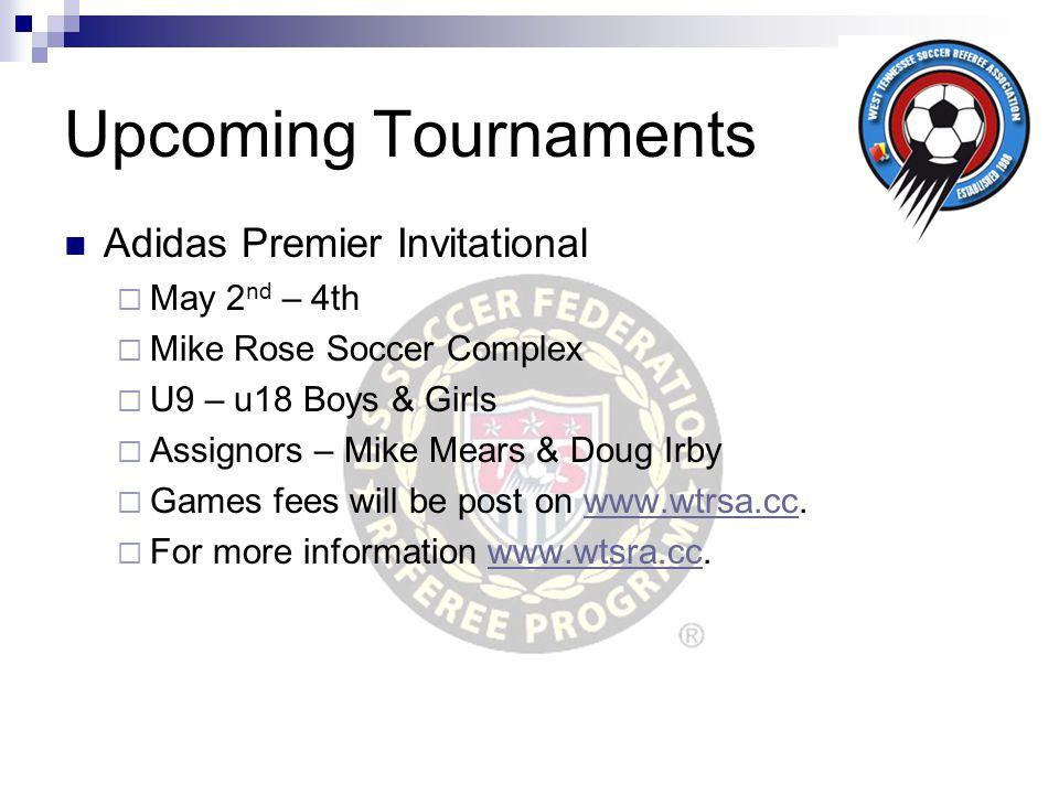 Upcoming Tournaments Adidas Premier Invitational May 2nd – 4th