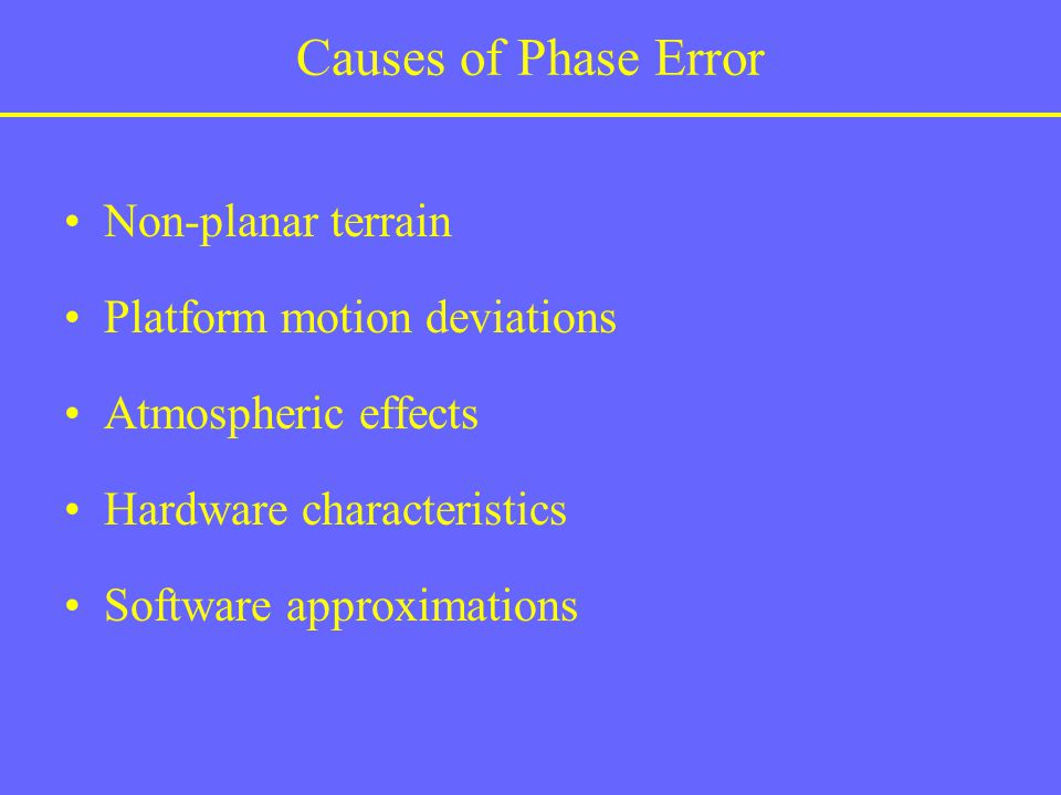 Causes of Phase Error Non-planar terrain Platform motion deviations