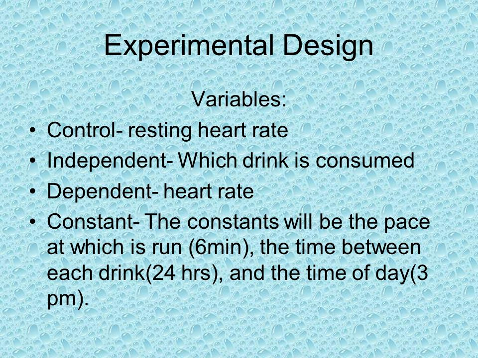 Experimental Design Variables: Control- resting heart rate