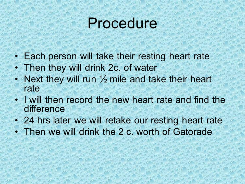 Procedure Each person will take their resting heart rate