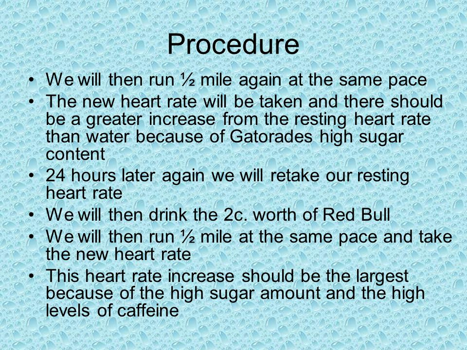 Procedure We will then run ½ mile again at the same pace