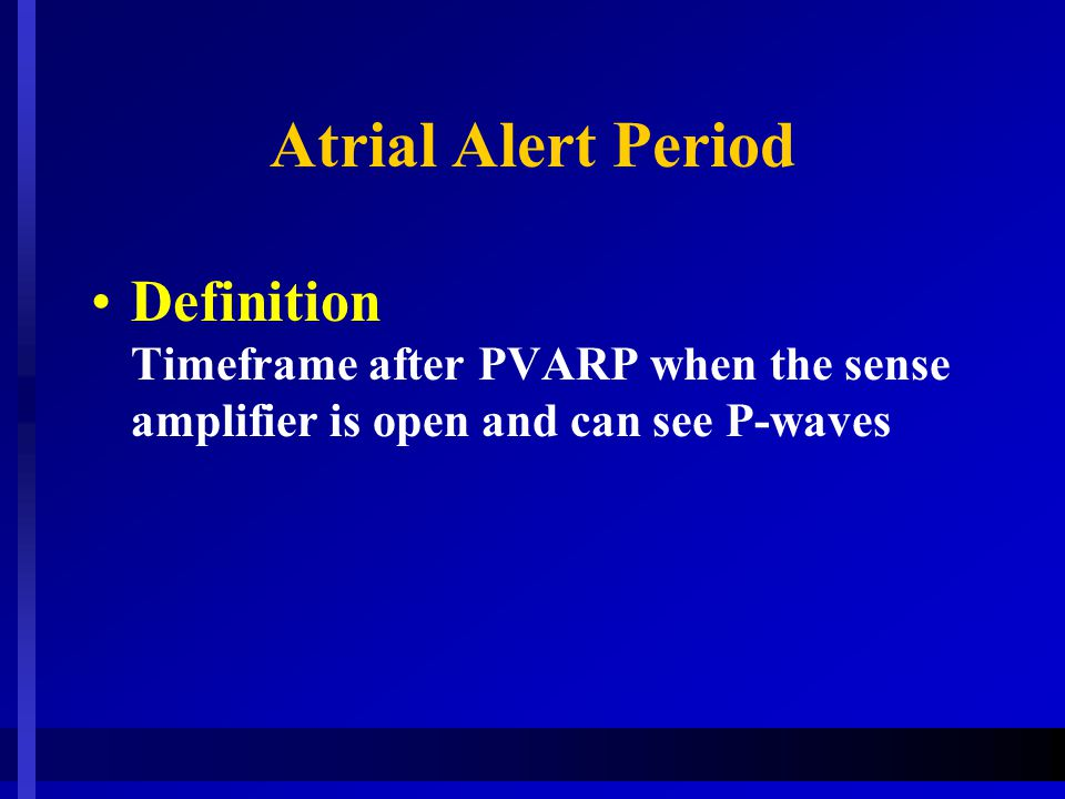 Atrial Alert Period