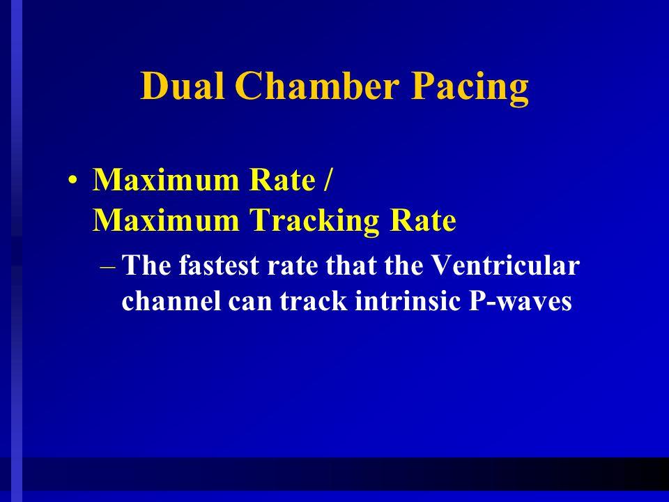 Dual Chamber Pacing Maximum Rate / Maximum Tracking Rate