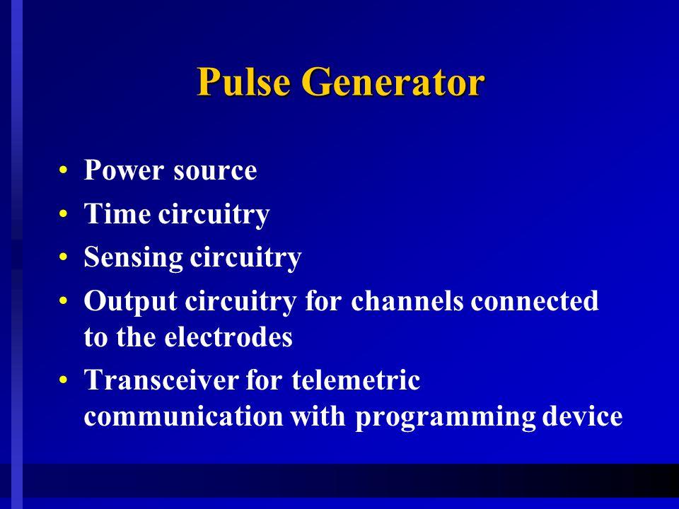 Pulse Generator Power source Time circuitry Sensing circuitry