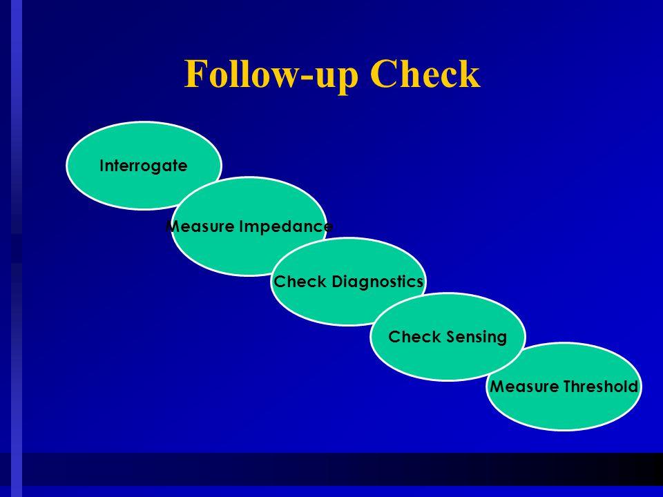 Follow-up Check Interrogate Measure Impedance Check Diagnostics