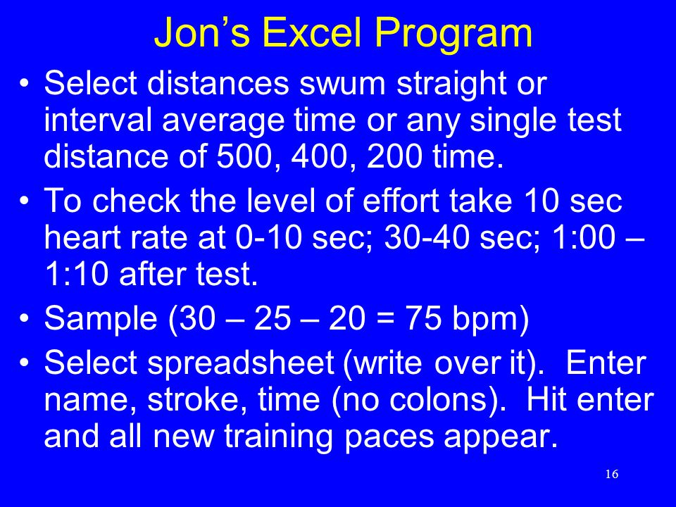 Jon's Excel Program Select distances swum straight or interval average time or any single test distance of 500, 400, 200 time.