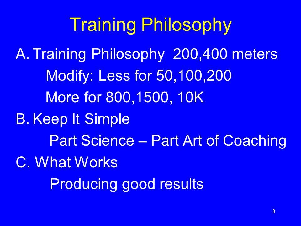 Training Philosophy Training Philosophy 200,400 meters