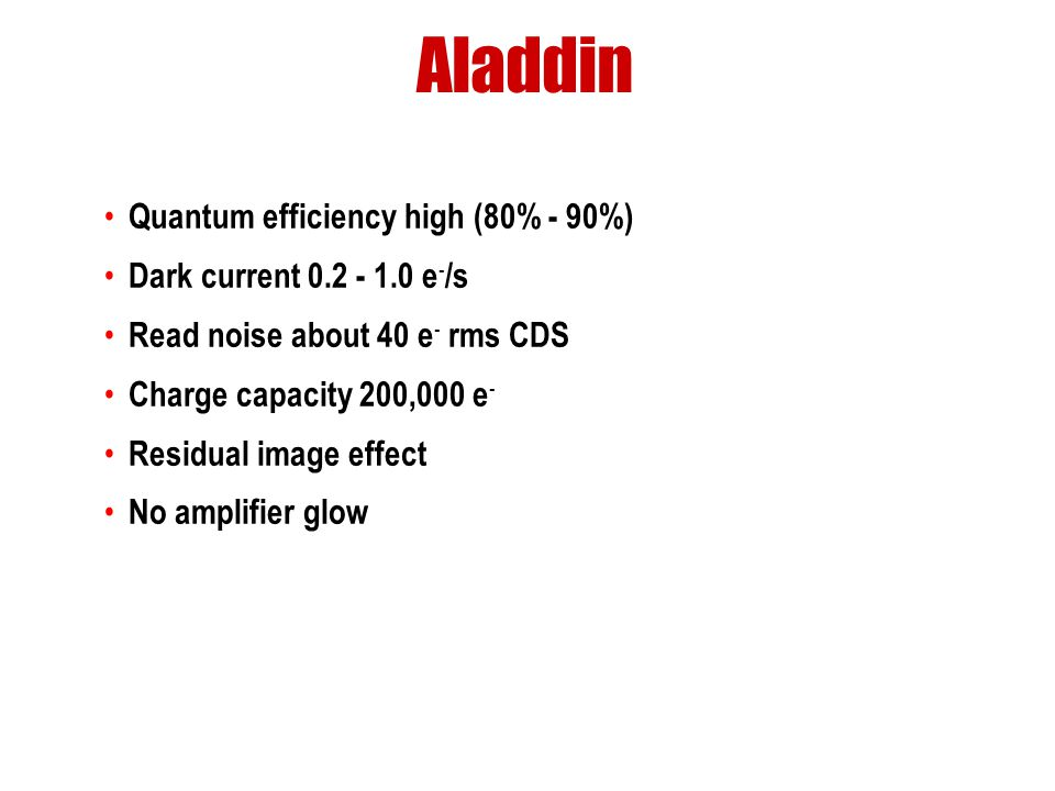 Aladdin Quantum efficiency high (80% - 90%)