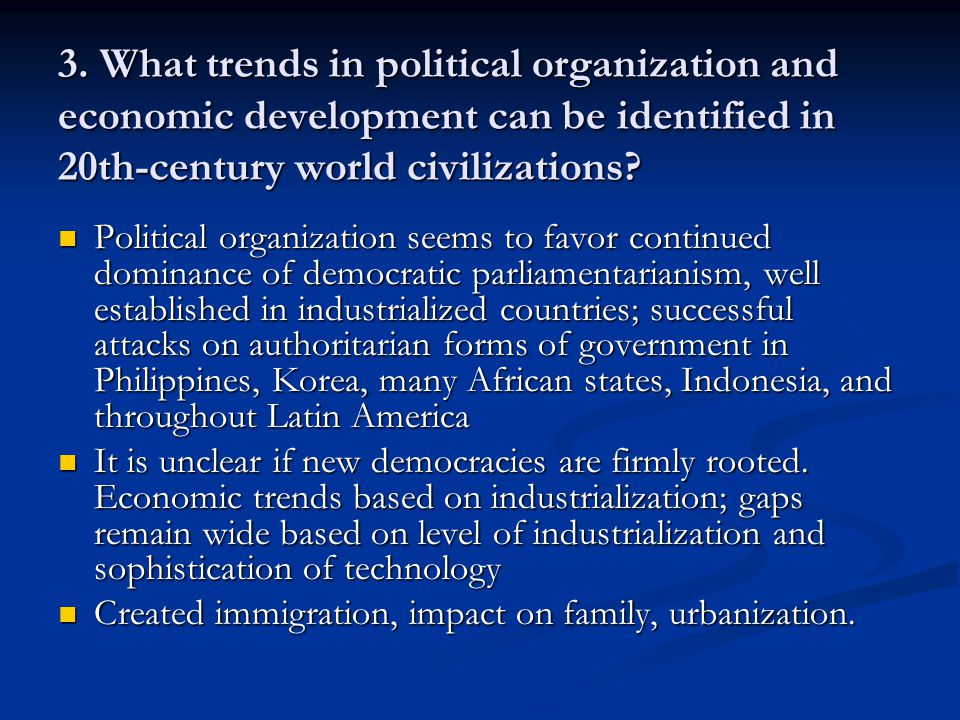 3. What trends in political organization and economic development can be identified in 20th-century world civilizations