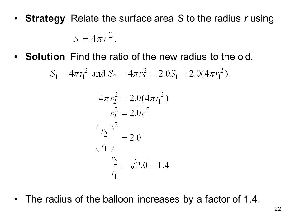 Strategy Relate the surface area S to the radius r using