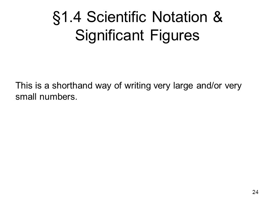 §1.4 Scientific Notation & Significant Figures