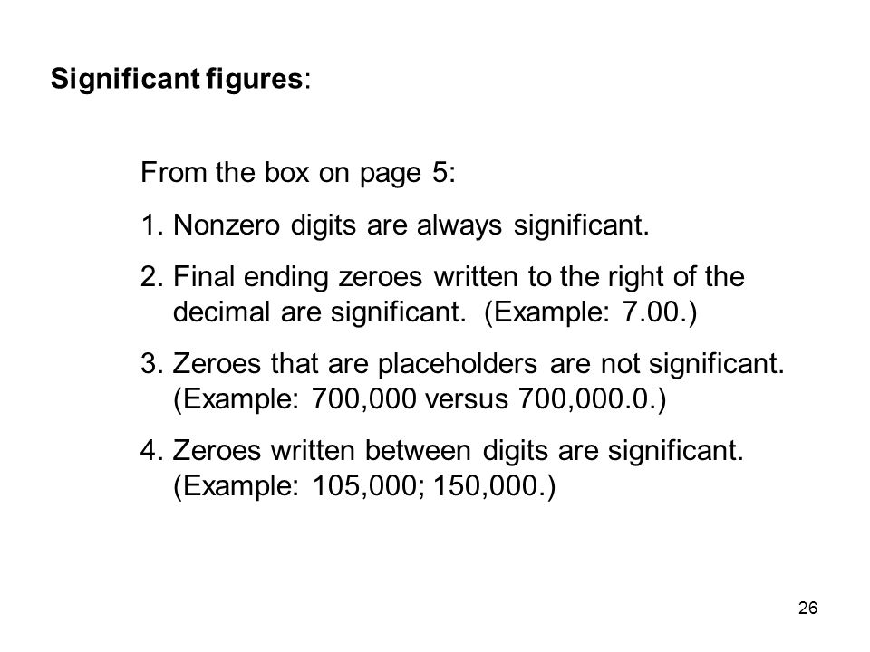 Significant figures: From the box on page 5: Nonzero digits are always significant.