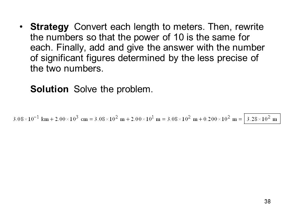Strategy Convert each length to meters
