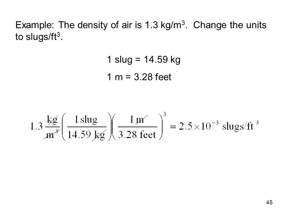 Example: The density of air is 1. 3 kg/m3