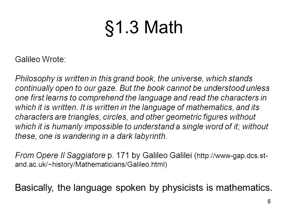 §1.3 Math Basically, the language spoken by physicists is mathematics.