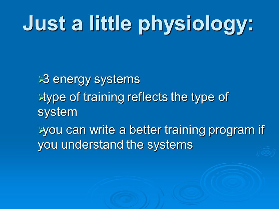 Just a little physiology: