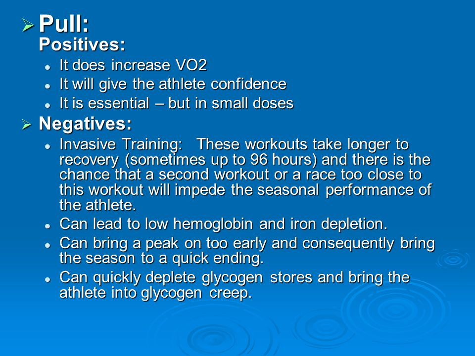 Pull: Positives: Negatives: It does increase VO2