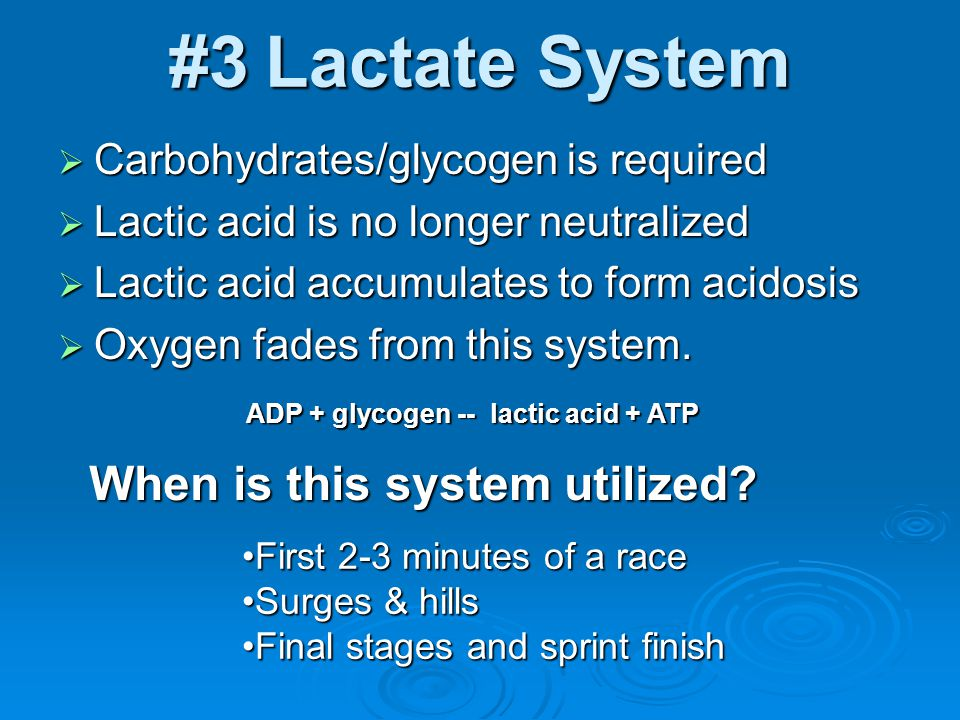 #3 Lactate System When is this system utilized