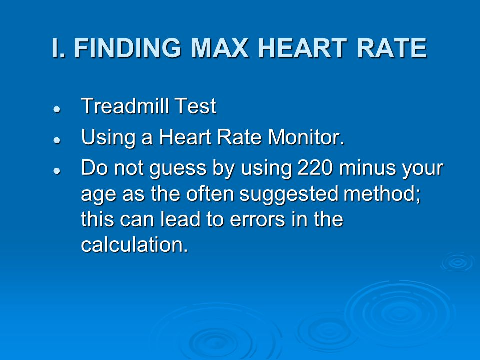 I. FINDING MAX HEART RATE