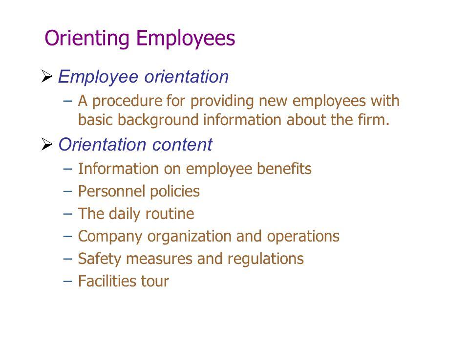Orienting Employees Employee orientation Orientation content