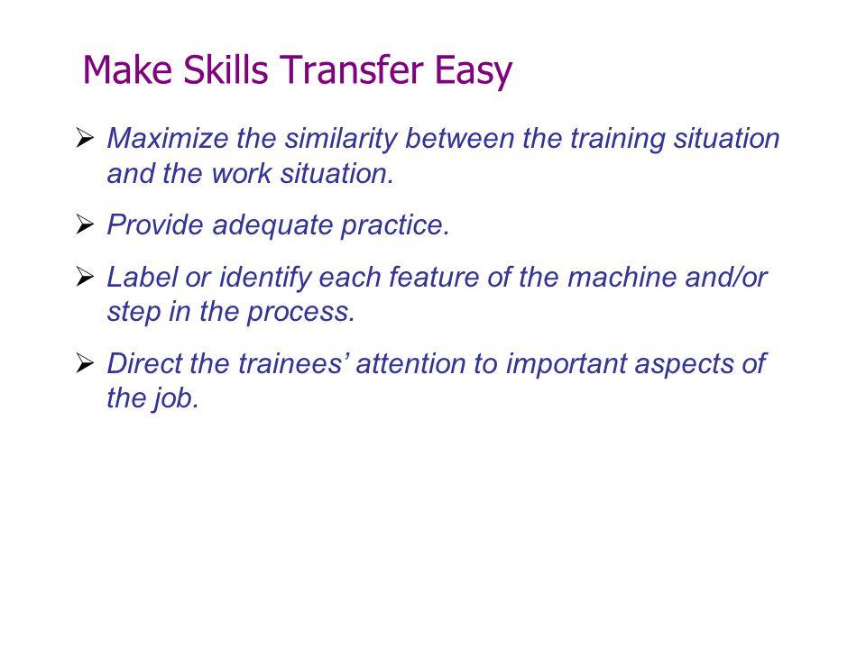 Make Skills Transfer Easy