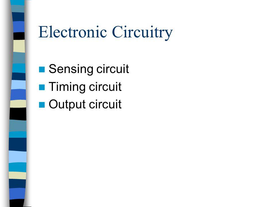 Electronic Circuitry Sensing circuit Timing circuit Output circuit