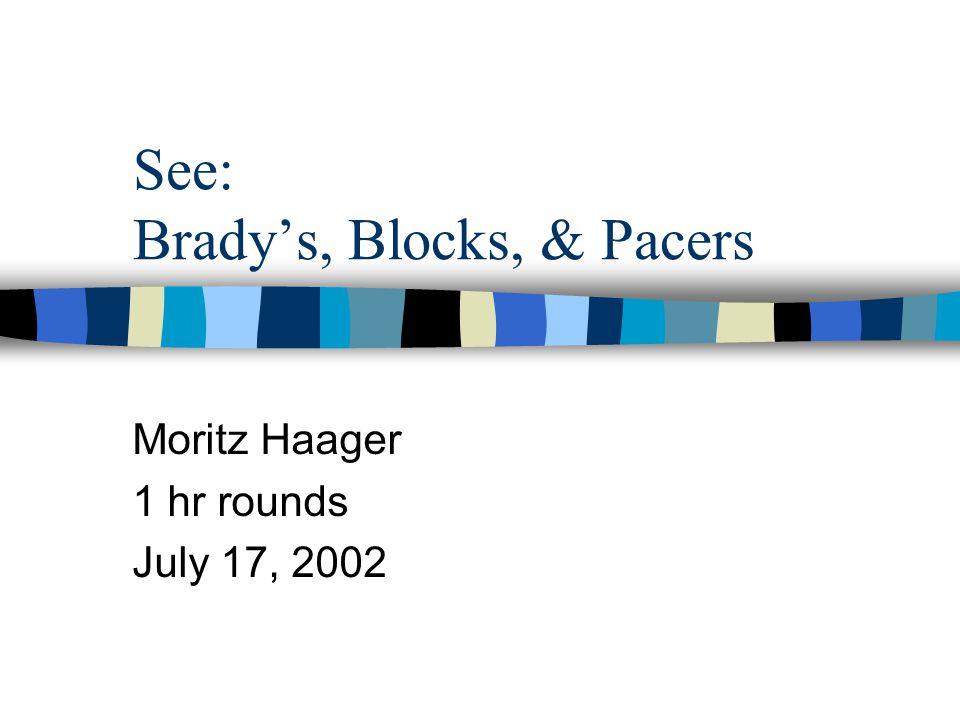 See: Brady's, Blocks, & Pacers