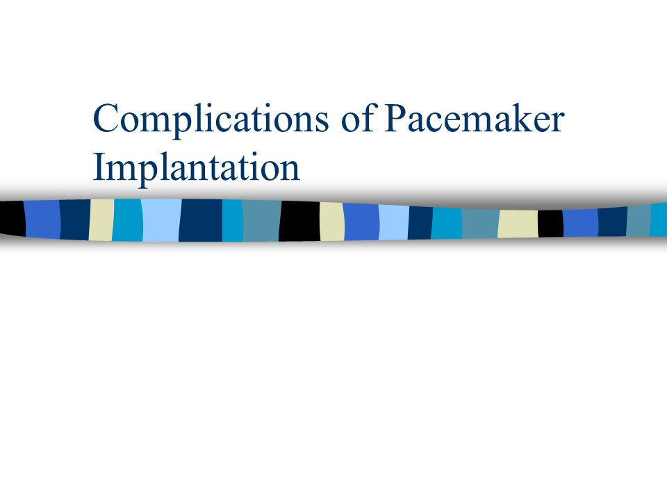 Complications of Pacemaker Implantation