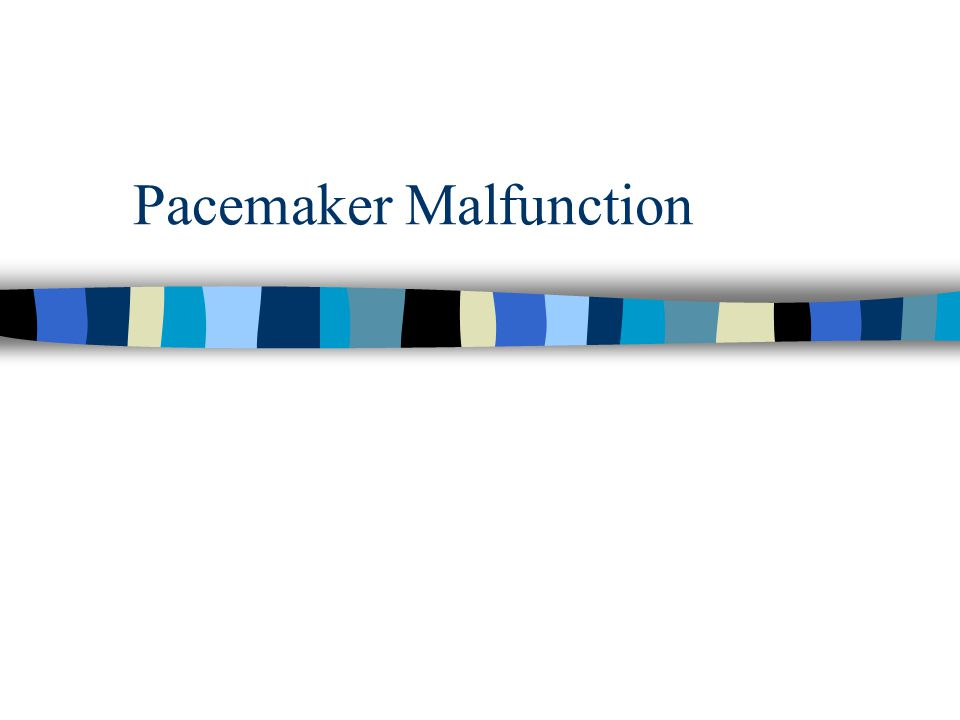 Pacemaker Malfunction