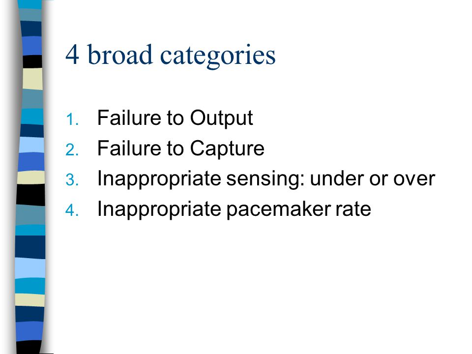 4 broad categories Failure to Output Failure to Capture