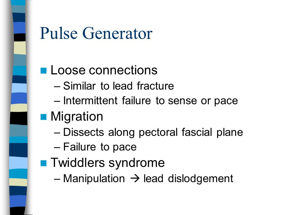 Pulse Generator Loose connections Migration Twiddlers syndrome