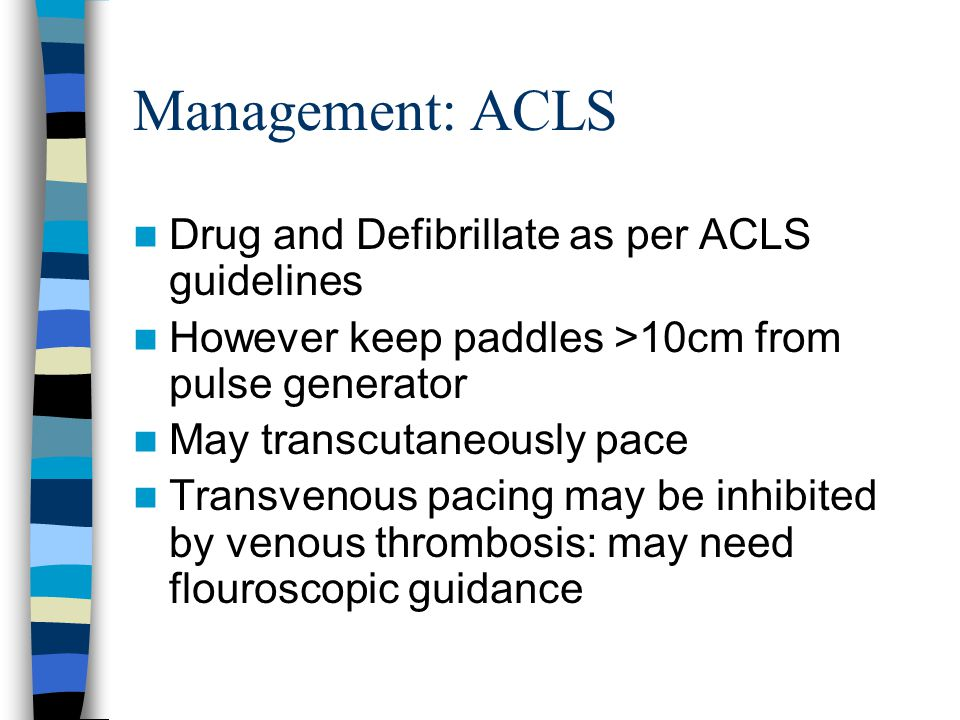 Management: ACLS Drug and Defibrillate as per ACLS guidelines