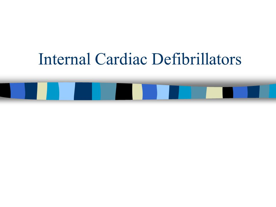 Internal Cardiac Defibrillators
