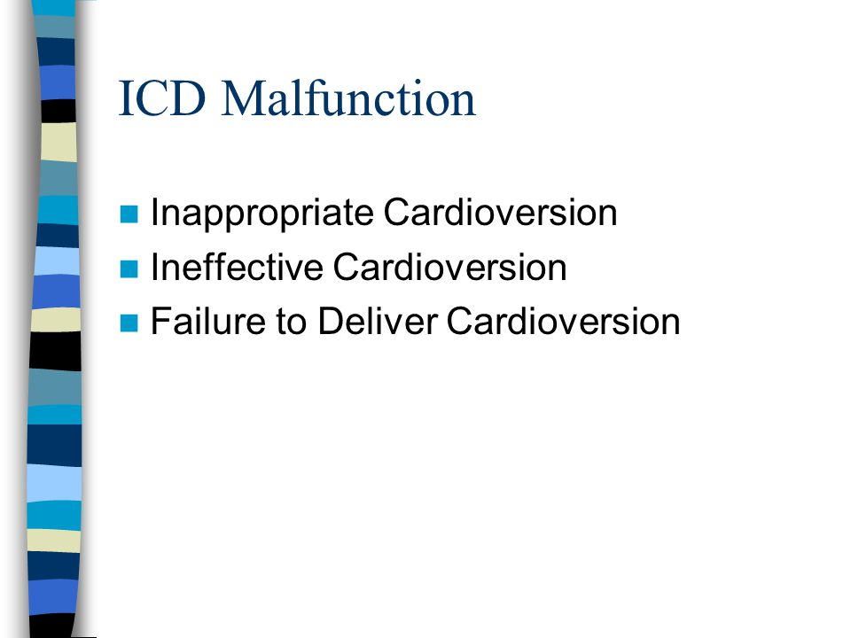 ICD Malfunction Inappropriate Cardioversion Ineffective Cardioversion