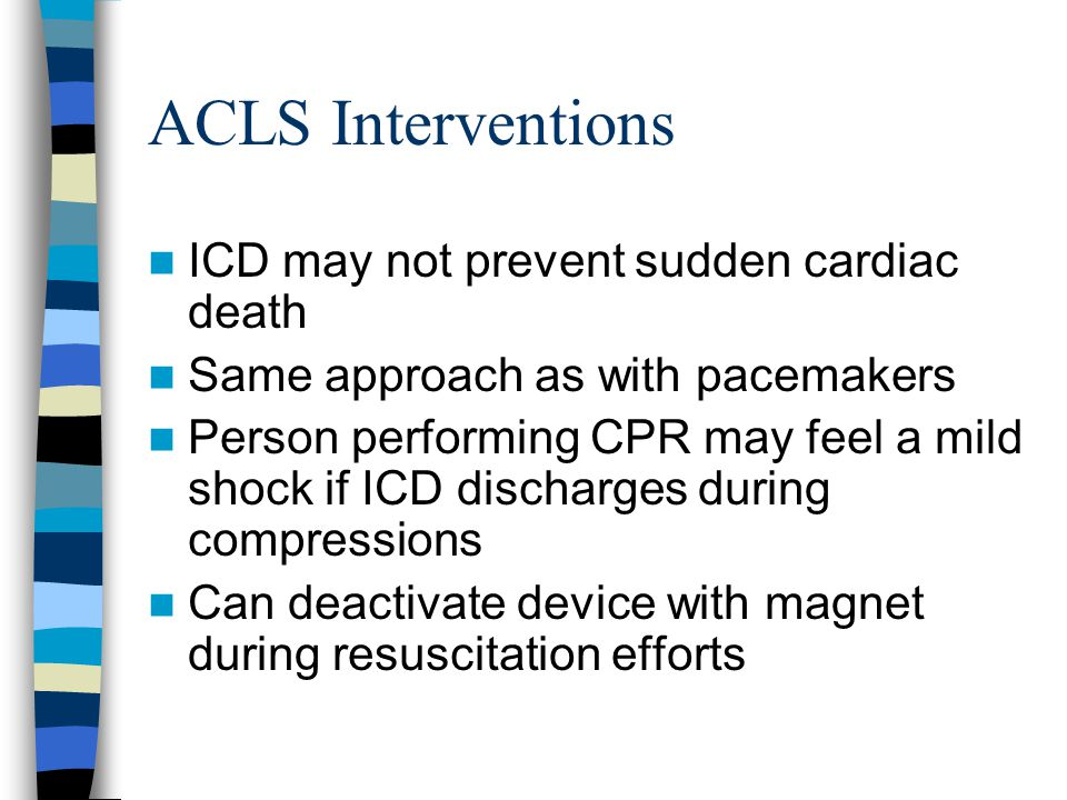ACLS Interventions ICD may not prevent sudden cardiac death