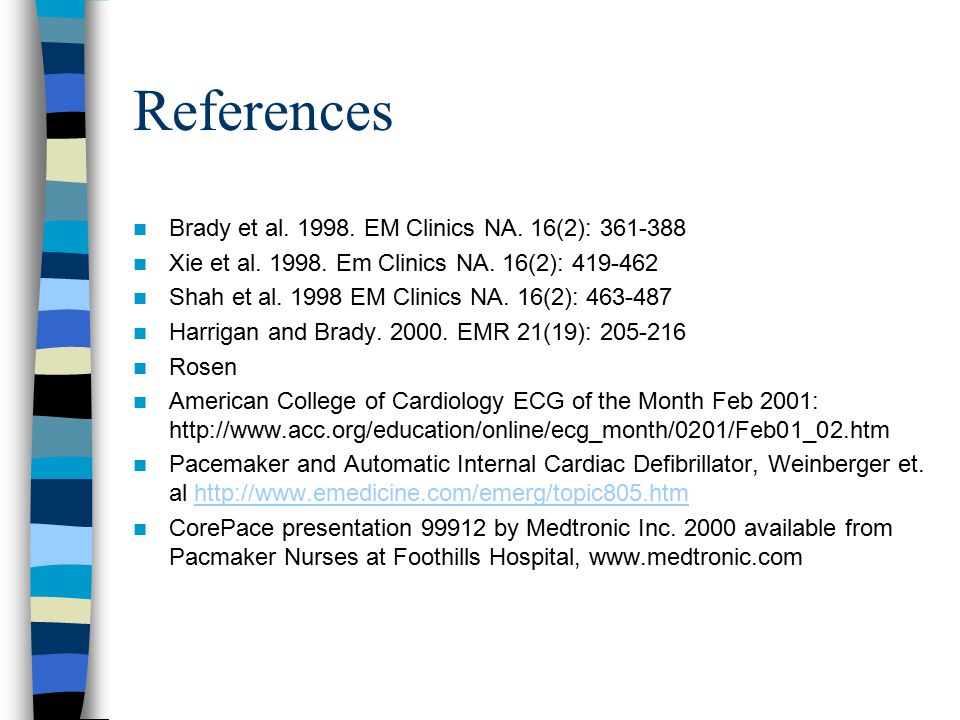 References Brady et al. 1998. EM Clinics NA. 16(2): 361-388