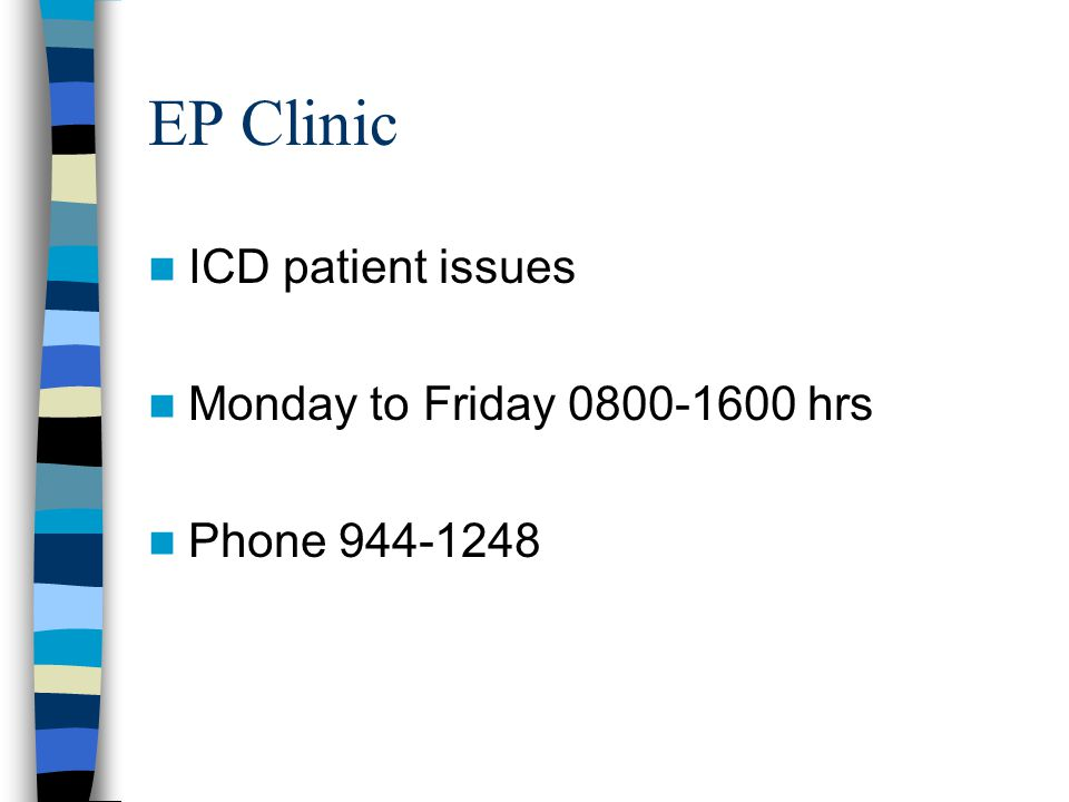 EP Clinic ICD patient issues Monday to Friday 0800-1600 hrs