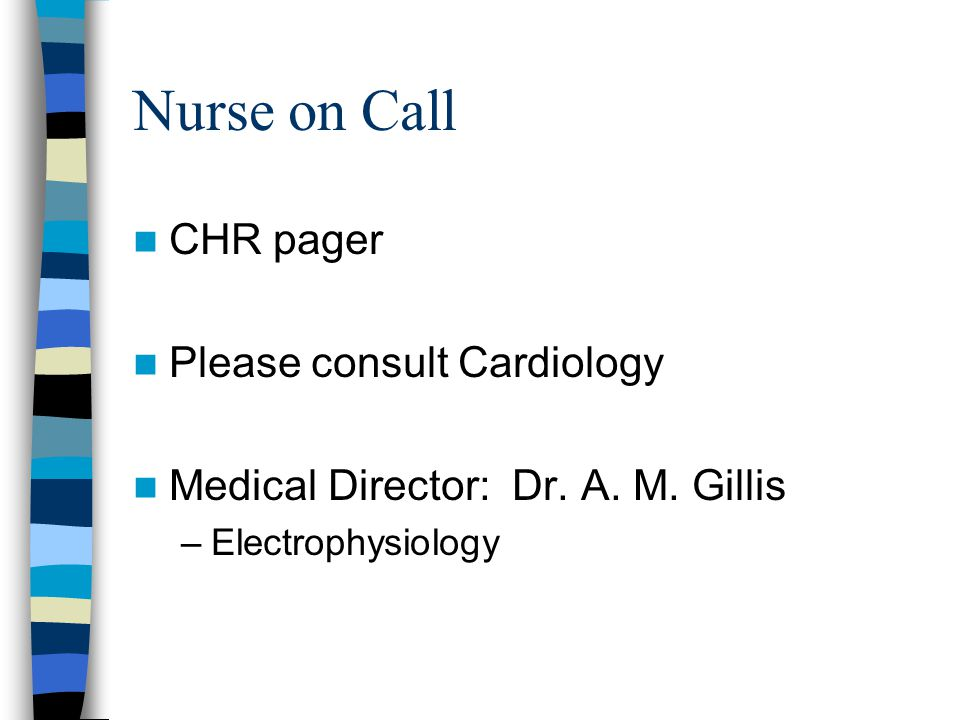Nurse on Call CHR pager Please consult Cardiology