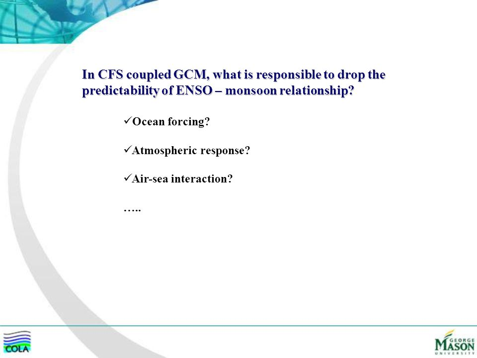 In CFS coupled GCM, what is responsible to drop the predictability of ENSO – monsoon relationship