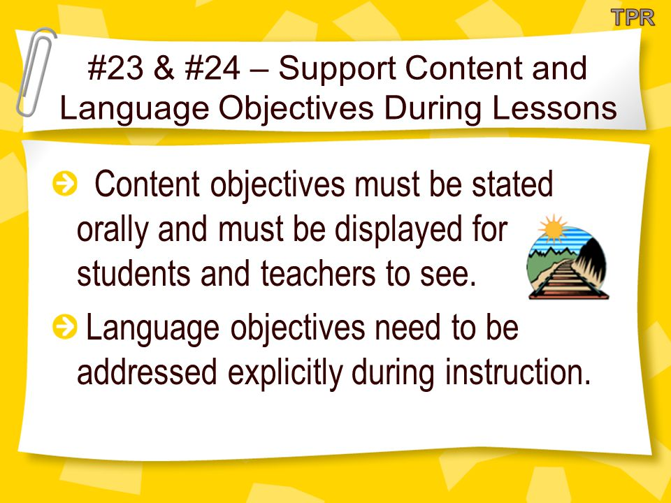 #23 & #24 – Support Content and Language Objectives During Lessons