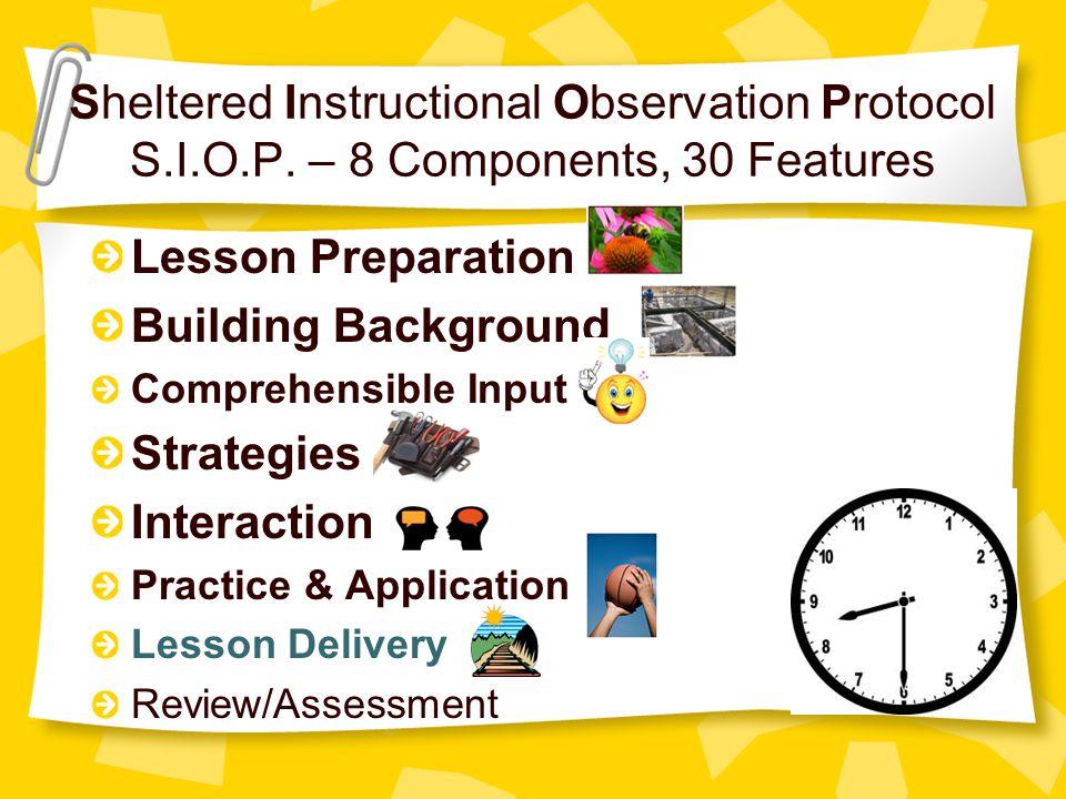 Sheltered Instructional Observation Protocol S. I. O. P