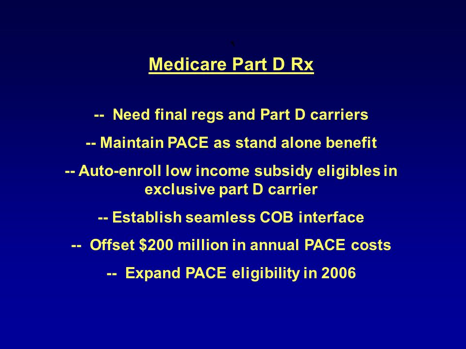 ` Medicare Part D Rx -- Need final regs and Part D carriers