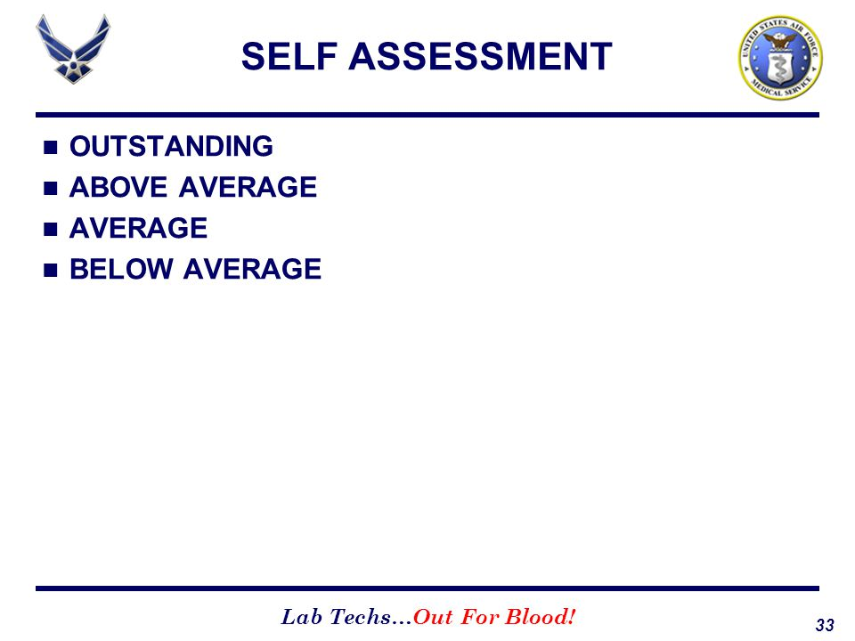 SELF ASSESSMENT OUTSTANDING ABOVE AVERAGE AVERAGE BELOW AVERAGE