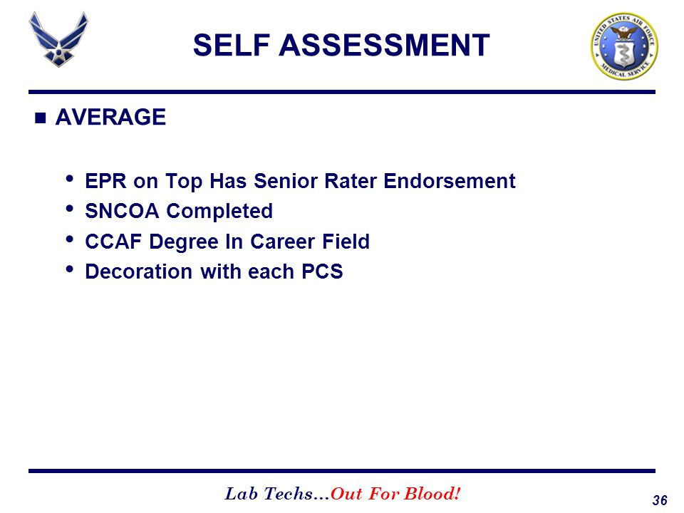 SELF ASSESSMENT AVERAGE EPR on Top Has Senior Rater Endorsement