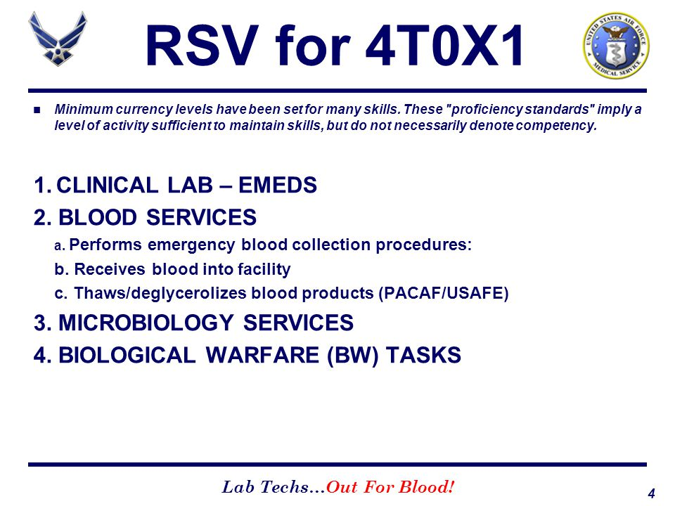 RSV for 4T0X1 1. CLINICAL LAB – EMEDS 2. BLOOD SERVICES