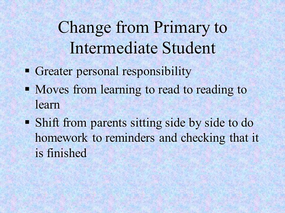 Change from Primary to Intermediate Student