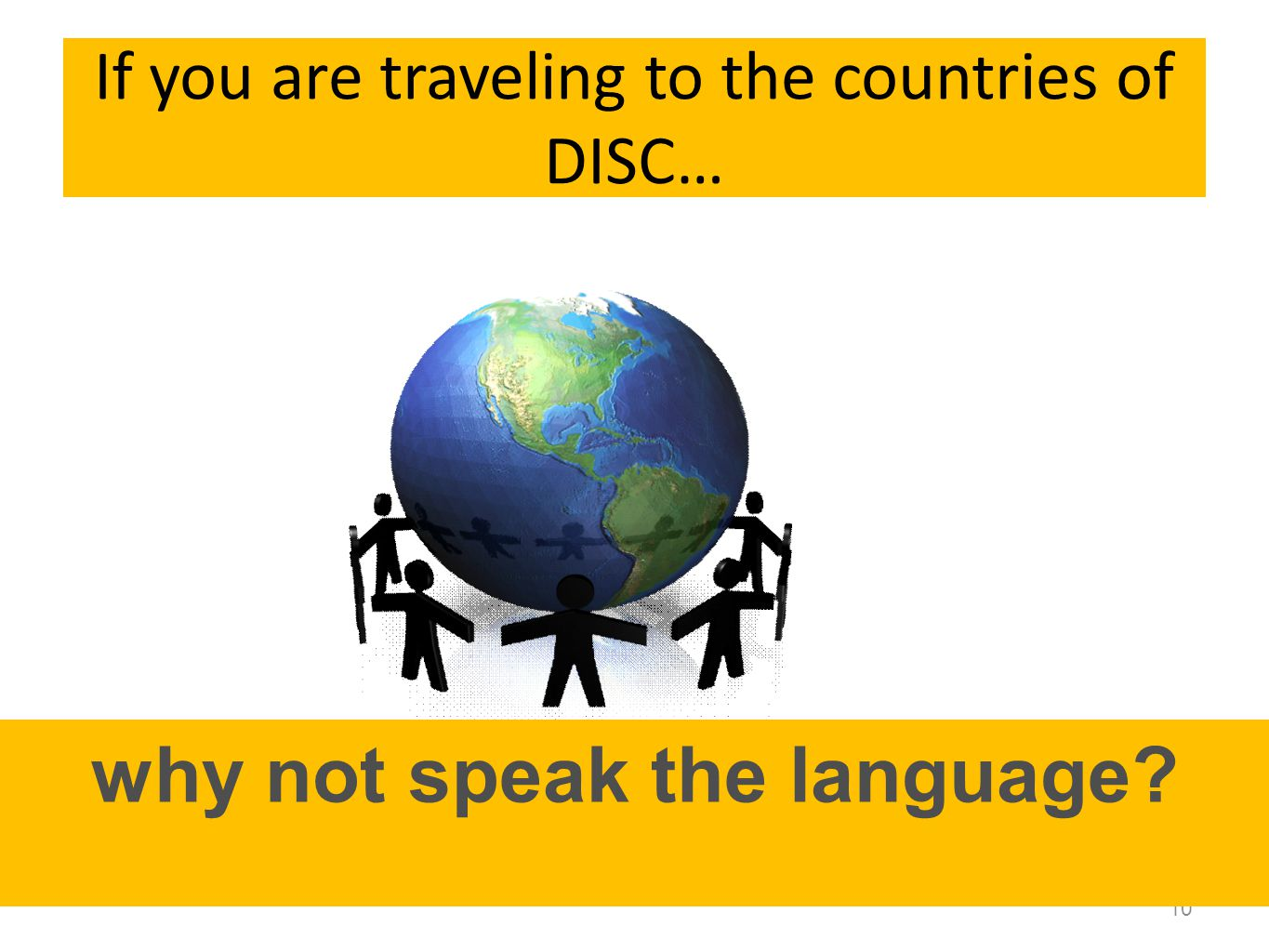 If you are traveling to the countries of DISC…