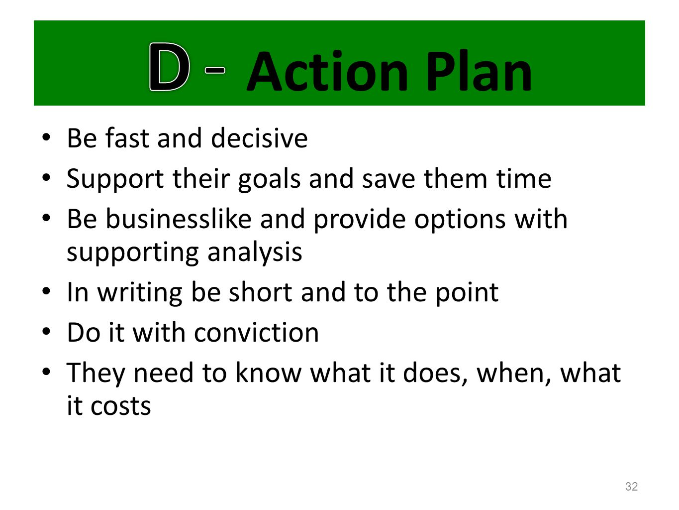 D - Action Plan Be fast and decisive